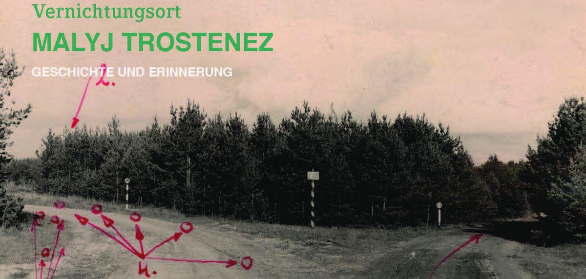 Vernichtungsort Malyj Trostenez - Ausschnitt Flyer