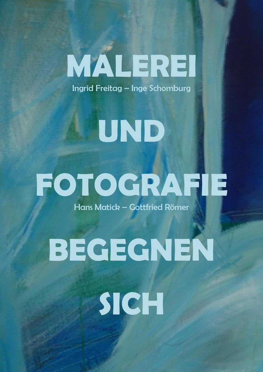 Ausstellung Fotografie und Malerei